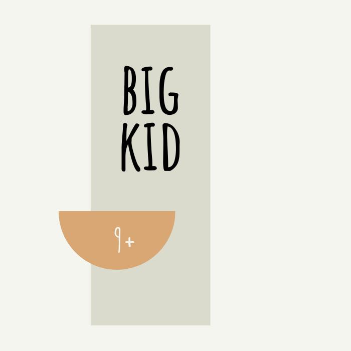 Big kid (9+)