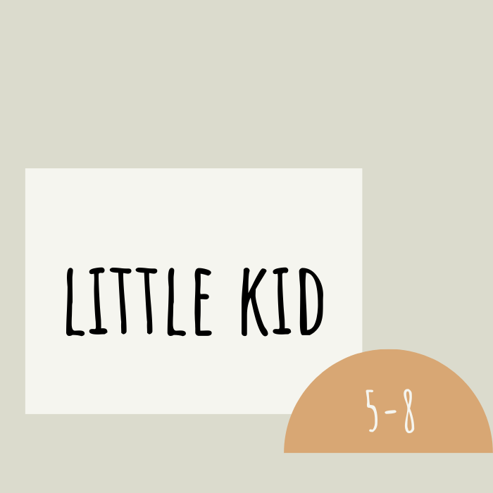 Little kid (5-8)