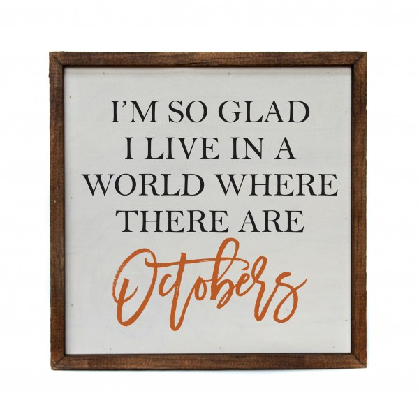 I'm So Glad I Live In A World With October
