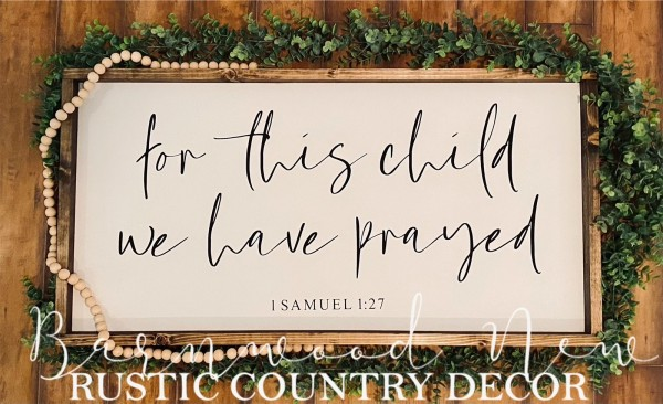 For This Child We Have Prayed Sign